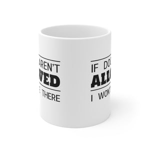 If Dogs Aren't Allowed I Won't Be There - Mug