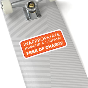 Inappropriate Humour and Sarcasm | Free of Charge - Sticker