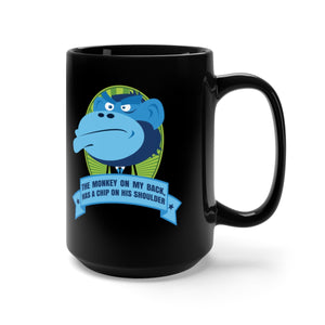 The Monkey On My Back Has A Chip On His Shoulder - 15oz Mug