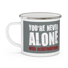 Load image into Gallery viewer, You're Never Alone With Schizophrenia - Enamel Camping Mug