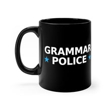 Load image into Gallery viewer, Grammar Police , To Shame & Correct - 11oz Mug