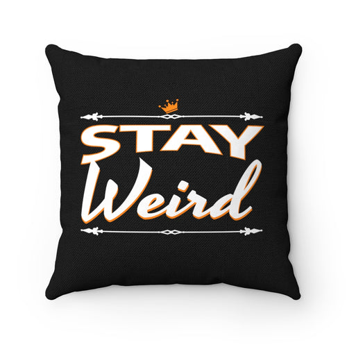Stay Weird - Square Pillow