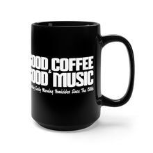 Load image into Gallery viewer, Good Coffee & Good Music. Preventing Homicides Since the 1500s - 15oz Mug