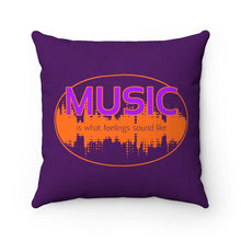 Load image into Gallery viewer, Music Is What Feelings Sound Like - Square Pillow
