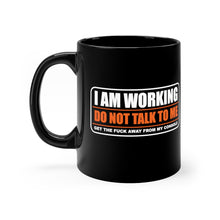 Load image into Gallery viewer, The Sound Man Special - I Am Working - Do NOT Talk To Me! - 11oz Mug