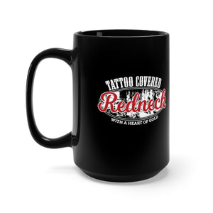 Tattoo Covered Redneck with a Heart of Gold - 15oz Mug