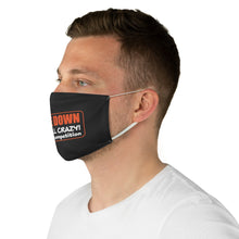 Load image into Gallery viewer, Settle Down, We're ALL Crazy, It's Not A Competition - Fabric Face Mask
