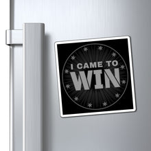 Load image into Gallery viewer, I Came To Win - Magnets