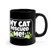 Load image into Gallery viewer, My Cat Rescued ME! - Black 11oz Mug
