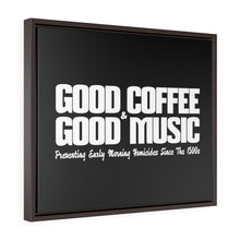 Load image into Gallery viewer, Good Coffee & Good Music. Preventing Early Morning Homicides Since the 1500s - Framed Gallery Wrap Canvas