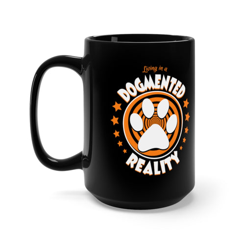 Living In A Dogmented Reality - 15oz Mug