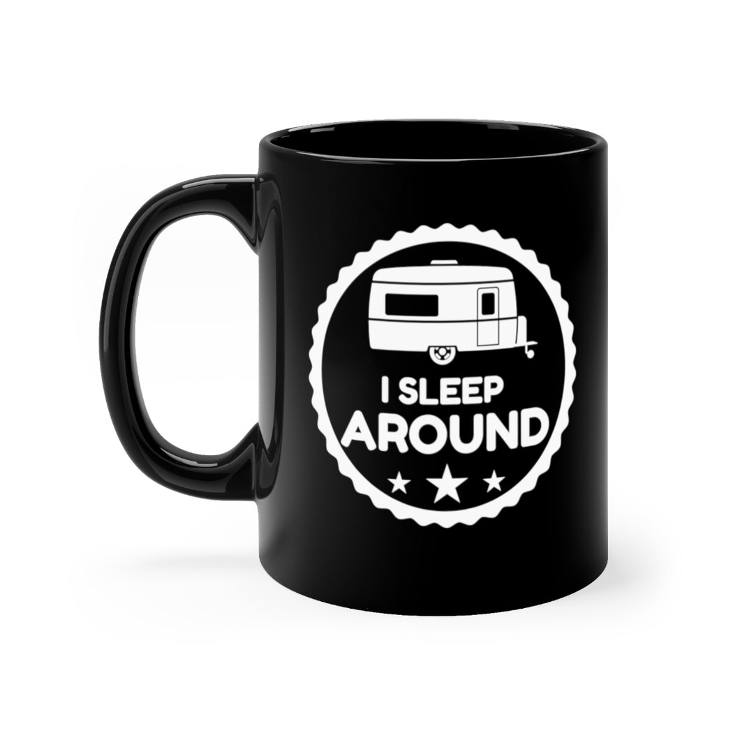 I Sleep Around - 11oz Mug