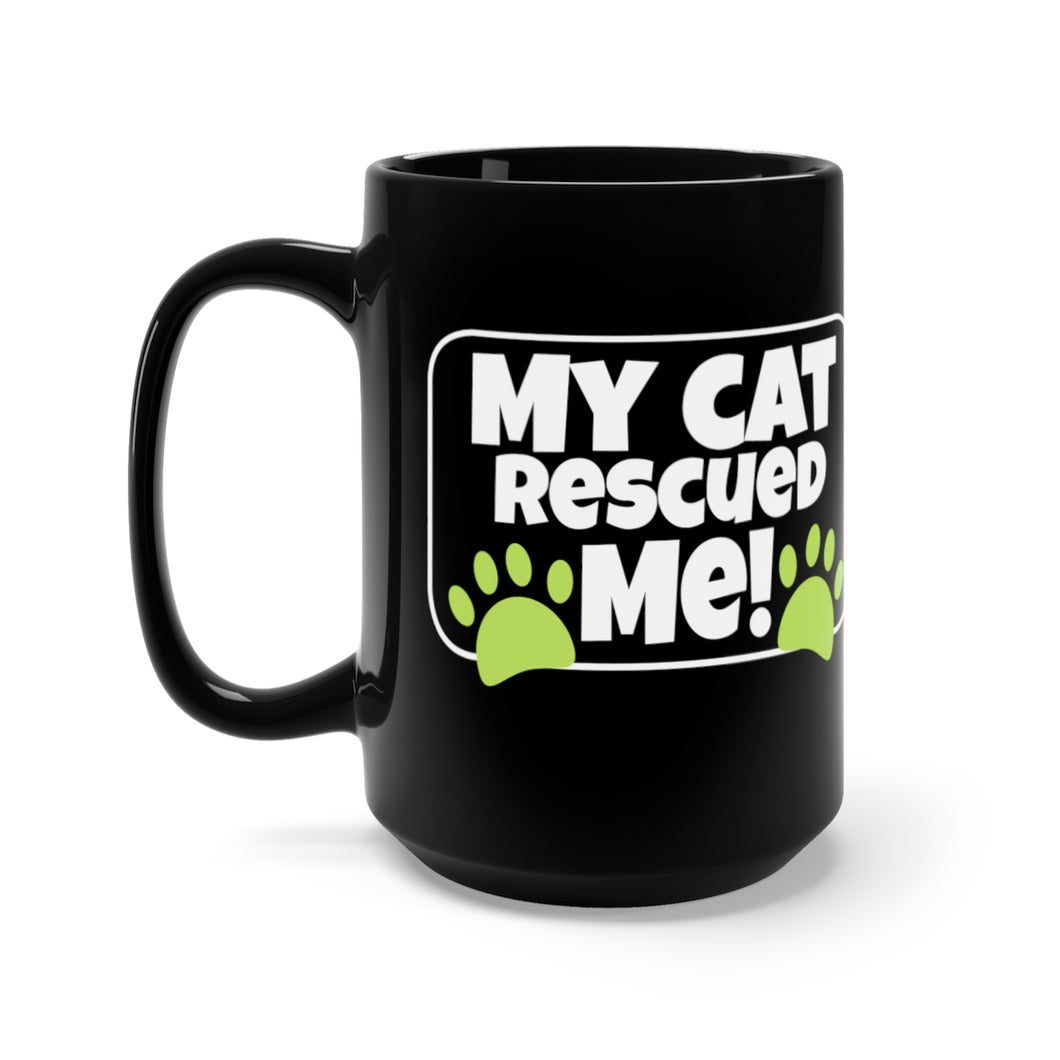 My Cat Rescued ME! - Black 15oz Mug
