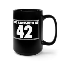 Load image into Gallery viewer, The Answer is 42 - Black 15oz Mug