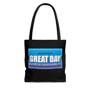 Another Great Day Ruined By Responsibilities - Tote Bag