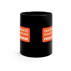 Inappropriate Humour and Sarcasm - Free of Charge - 11oz Mug