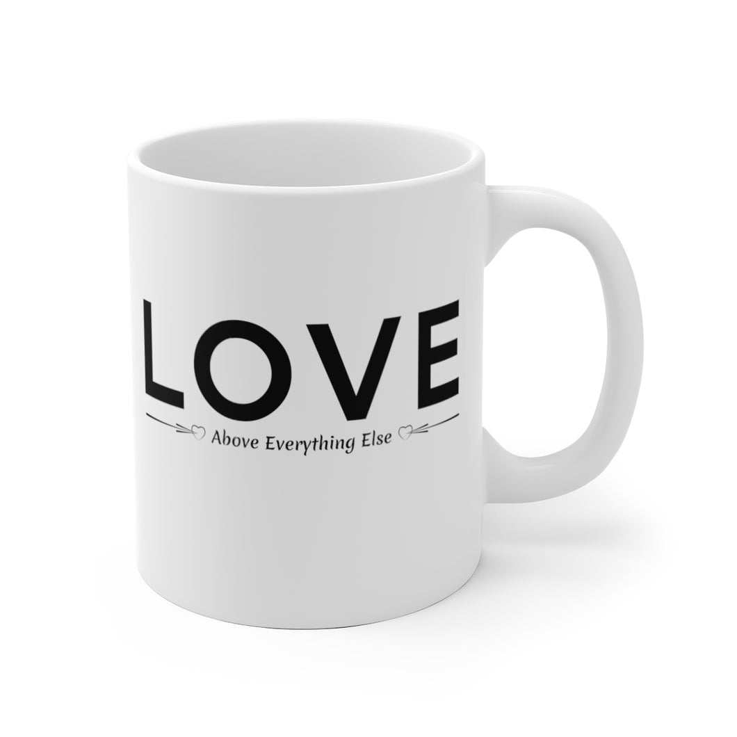 LOVE Above Everything Else - Mug