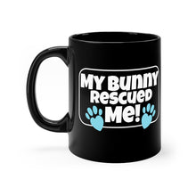 Load image into Gallery viewer, My Bunny Rescued ME! - 11oz Mug