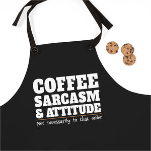 Coffee, Sarcasm and Attitude (Not Necessarily In That Order) - Apron