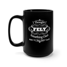 Load image into Gallery viewer, I Thought I Felt Something Once But It Was Only Gas. - 15oz Mug
