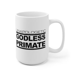 Unapologetic Godless Primate - Mug