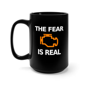 The Fear Is Real - 15oz Mug