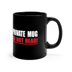Private Mug Do Not Read! - Black Mug