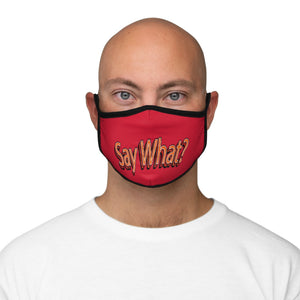 Say What? - Fitted Polyester Face Mask