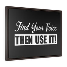 Load image into Gallery viewer, Find Your Voice. Then Use It! - Framed Gallery Wrap Canvas