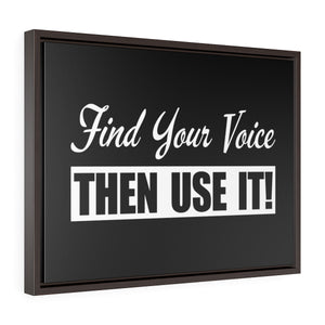 Find Your Voice. Then Use It! - Framed Gallery Wrap Canvas
