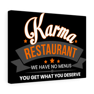 Karma Restaurant. We have No Menus, You Get What You Deserve - Canvas Gallery Wrap