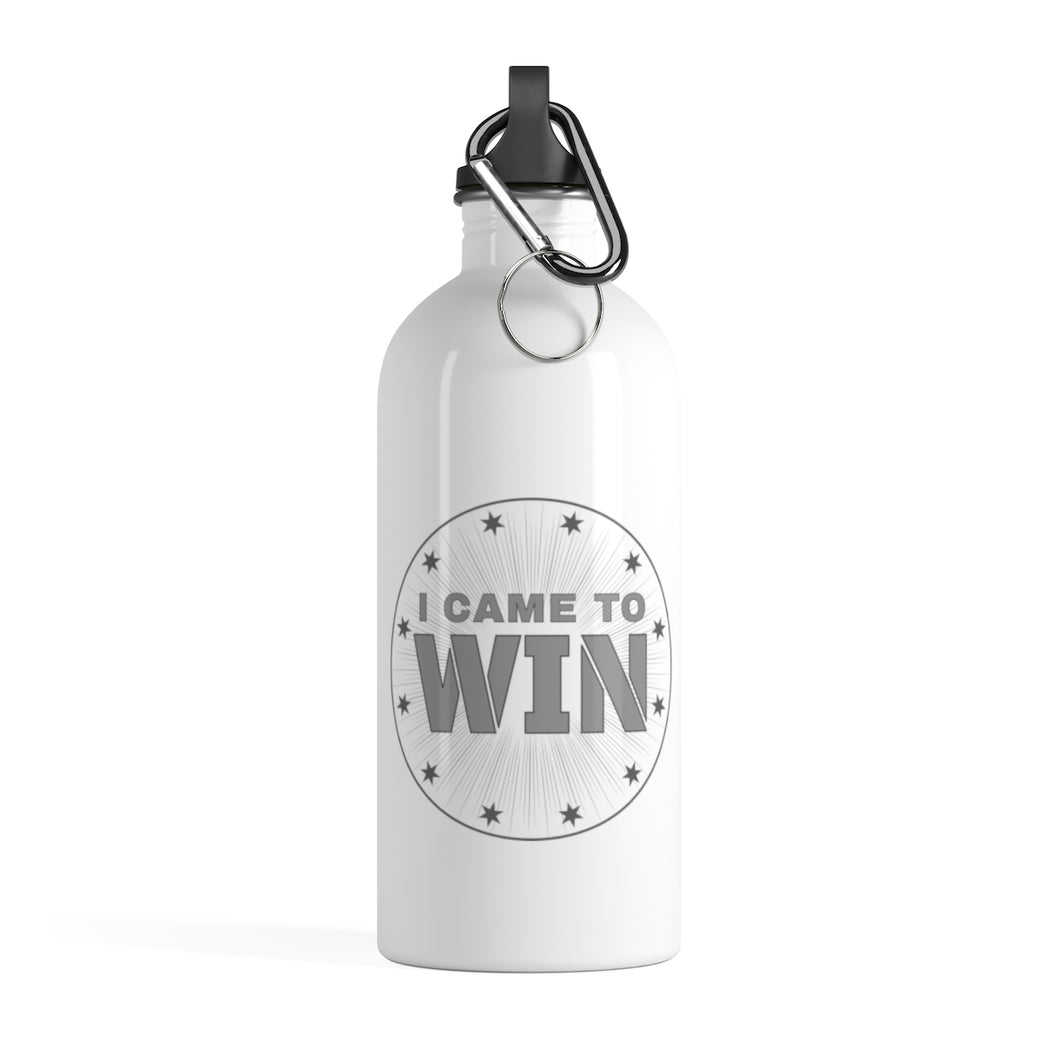 I Came To Win - Stainless Steel Water Bottle