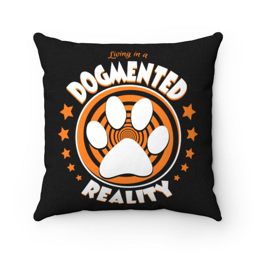 Living In A Dogmented Reality - Square Pillow