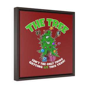 The Tree Isn't The Only Thing Getting Lit This Year - Square Framed Gallery Wrap Canvas