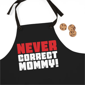 NEVER Correct Mommy! - Apron