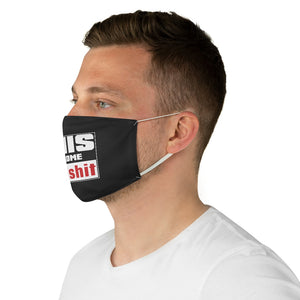 This Is Some Bullshit - Fabric Face Mask
