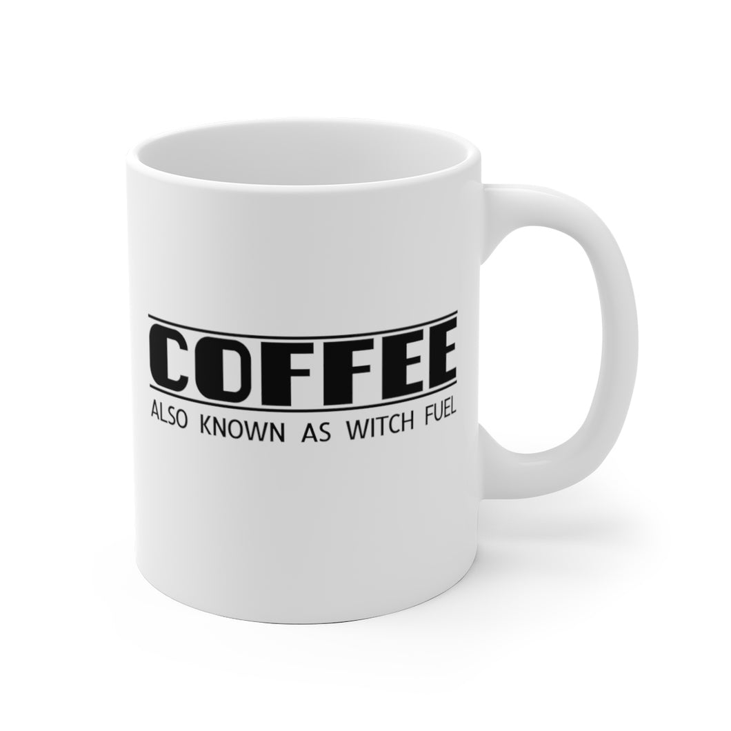 Coffee, Also Known As Witch Fuel - Mug