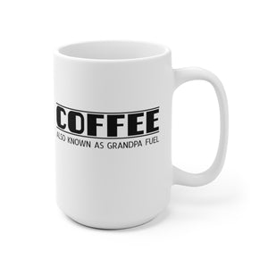 Coffee, Also Known As Grandpa Fuel - Mug
