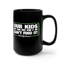Load image into Gallery viewer, Our Kids Can't Move Back Home If They Can't Find It - 15oz Mug