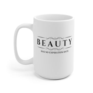 Beauty Has No Expiration Date - Mug