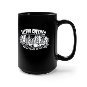 Tattoo Covered Dirtbag with a Heart of Gold - 15oz Mug
