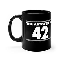 Load image into Gallery viewer, The Answer is 42 - Black 11oz Mug