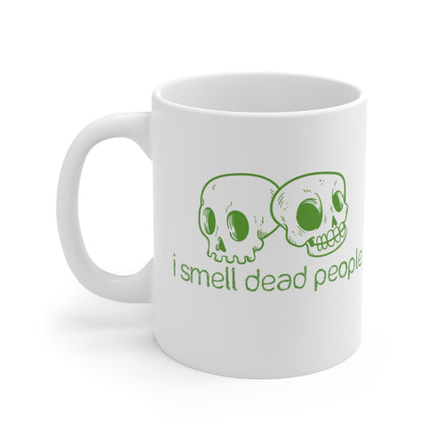 I Smell Dead People - Mug