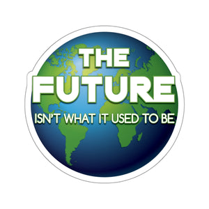 The Future Isn't What It Used To Be  - Stickers