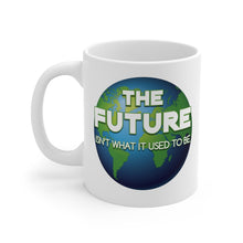 Load image into Gallery viewer, The Future Isn't What It Used To Be  - Mug