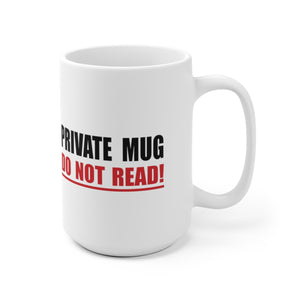 Private Mug Do Not Read -  Mug