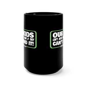 Our Kids Can't Move Back Home If They Can't Find It - 15oz Mug