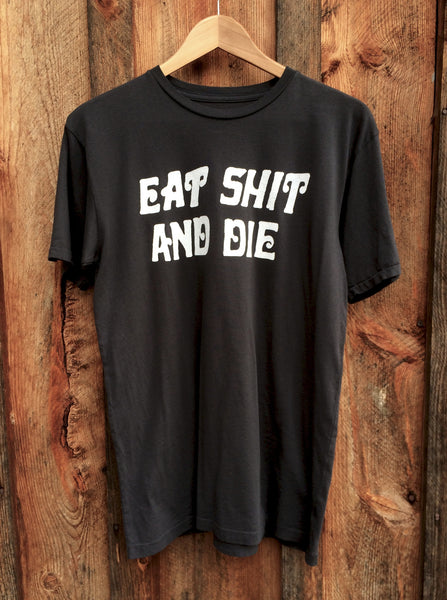 Eat Shit And Die Men's Tee Black/White