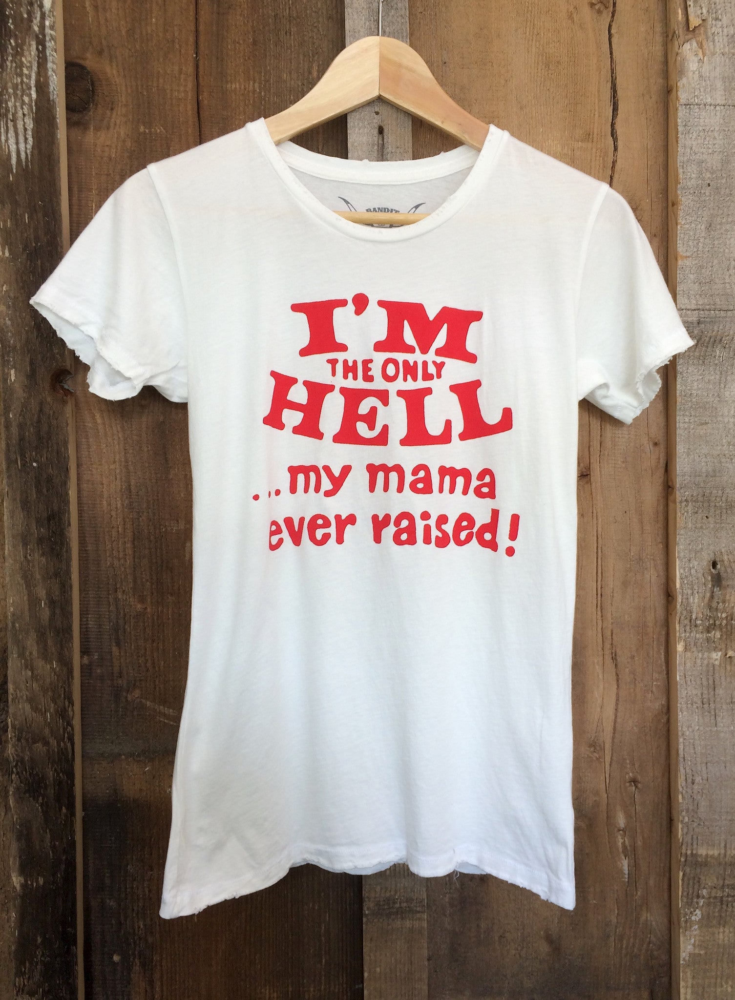 Only Hell My Mama Ever Raised Womens Tee White/Red