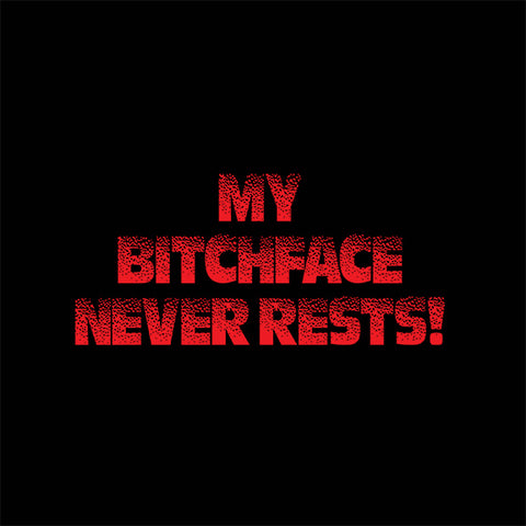 MY BITCHFACE NEVER RESTS - TANK TOP